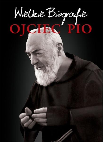 Ojciec Pio. Wielkie Biografie
