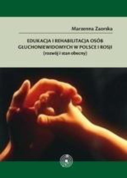 Edukacja i rehabilitacja osób głuchoniewidomych w Polsce i Rosji