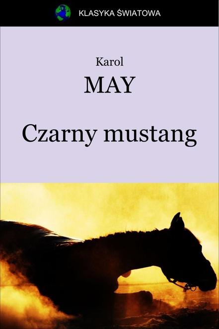 Czarny mustang - Karol May