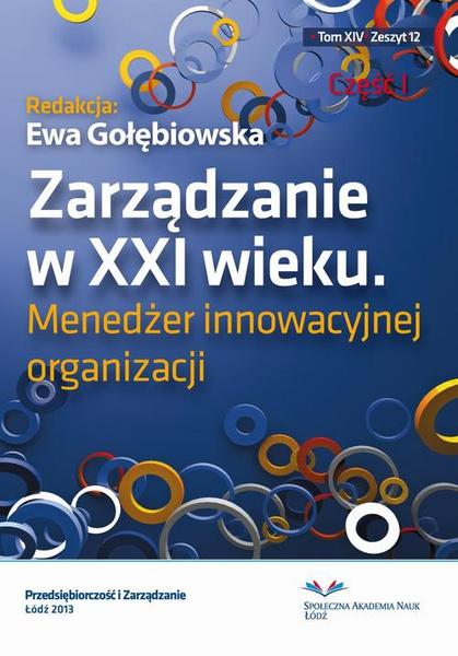 Zarządzanie w XXI wieku. Menedżer innowacyjnej organizacji, Część I