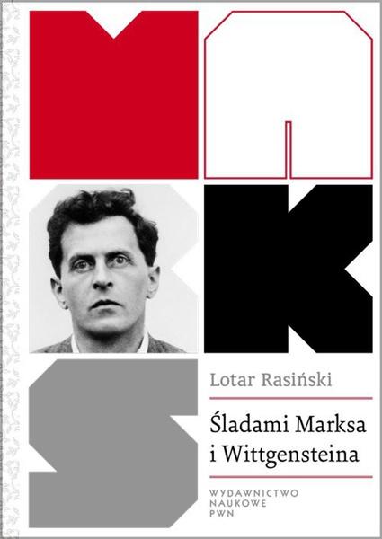 Śladami Marksa i Wittgensteina