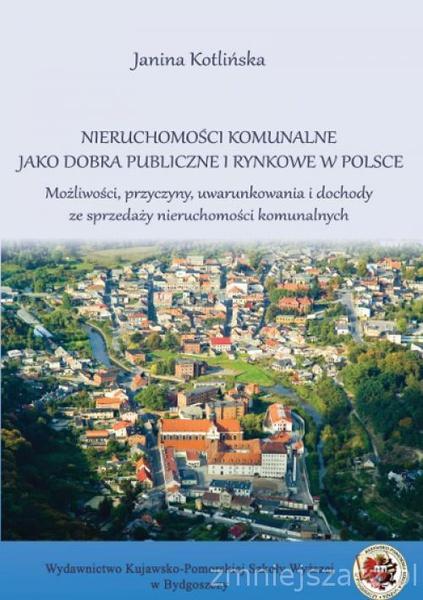 Nieruchomości komunalne jako dobra publiczne i rynkowe w Polsce.
