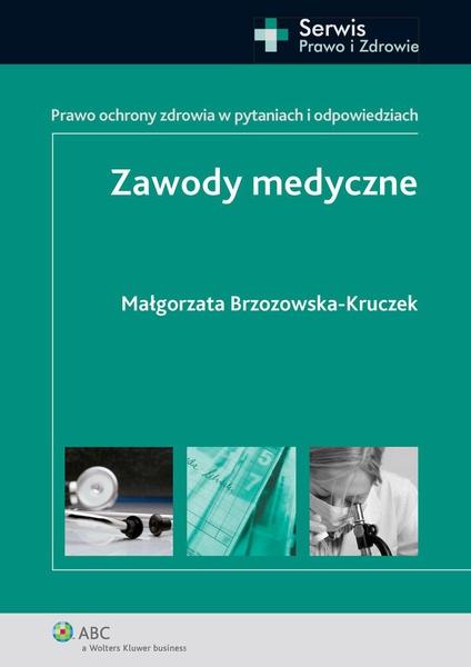 Zawody medyczne. Prawo ochrony zdrowia w pytaniach i odpowiedziach