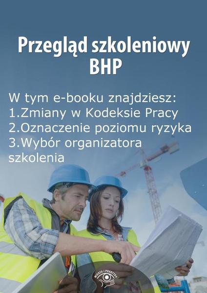 Przegląd szkoleniowy bhp, wydanie październik 2014 r.