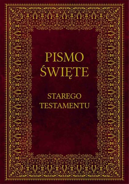 Biblia. Pismo Święte Starego Testamentu
