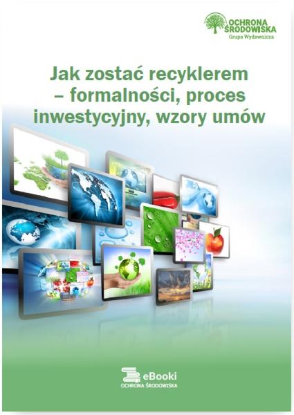 Jak zostać recyklerem – formalności, proces inwestycyjny, wzory umów
