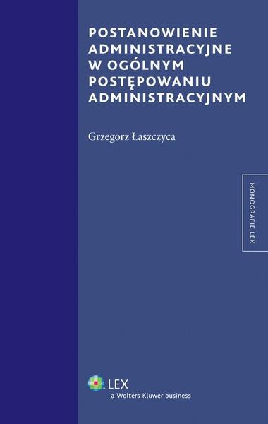 Postanowienie administracyjne w ogólnym postępowaniu administracyjnym