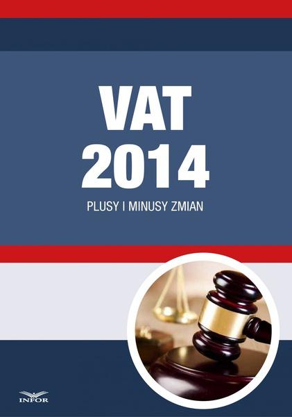 VAT 2014 Plusy i minusy zmian