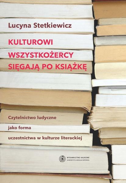 Kulturowi wszystkożercy sięgają po książkę