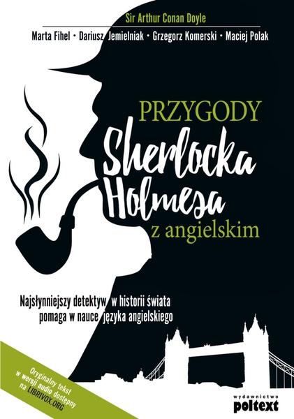 Przygody Sherlocka Holmesa z angielskim. Najsłynniejszy detektyw w historii świata pomaga w nauce języka angielskiego