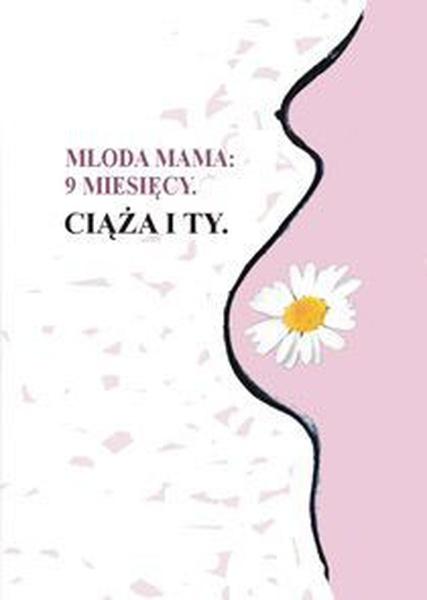 9 miesięcy. Ciąża i Ty