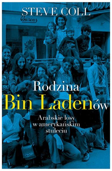 Rodzina Bin Ladenów. Arabskie losy w amerykańskim stuleciu
