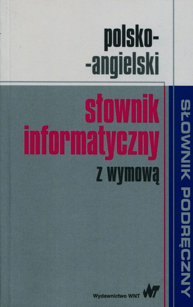 Polsko-angielski słownik informatyczny z wymową