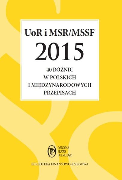 UoR i MSR/MSSF 2015. 40 różnic w polskich i międzynarodowych przepisach