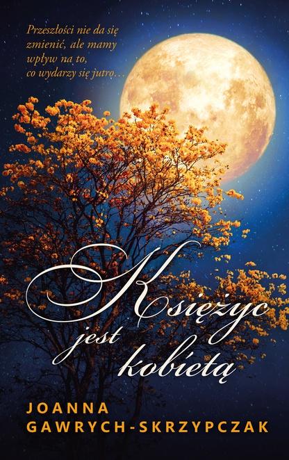 Księżyc jest kobietą - Joanna Gawrych - Skrzypczak