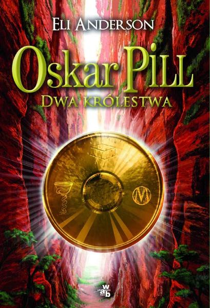 Oskar Pill. Dwa królestwa