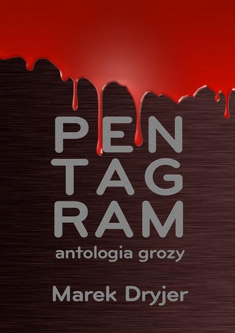 Pentagram. Antologia grozy - Marek Dryjer