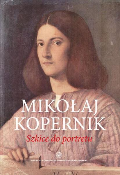 Mikołaj Kopernik. Szkice do portretu