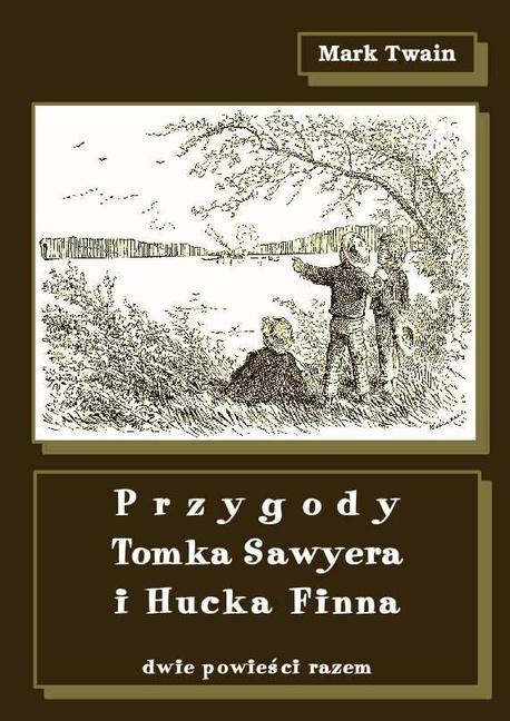 Przygody Tomka Sawyera i Hucka Finna. Dwie powieści razem - Mark Twain