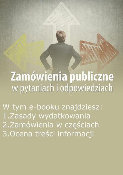 Zamówienia publiczne w pytaniach i odpowiedziach, wydanie listopad 2014 r.