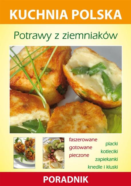 Potrawy z ziemniaków. Kuchnia polska. Poradnik - Karol Skwira,Marzena Strzelczyńska