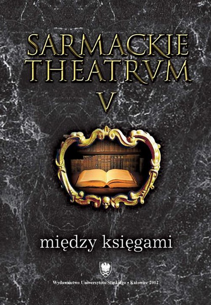 Sarmackie theatrum. T. 5: Między księgami