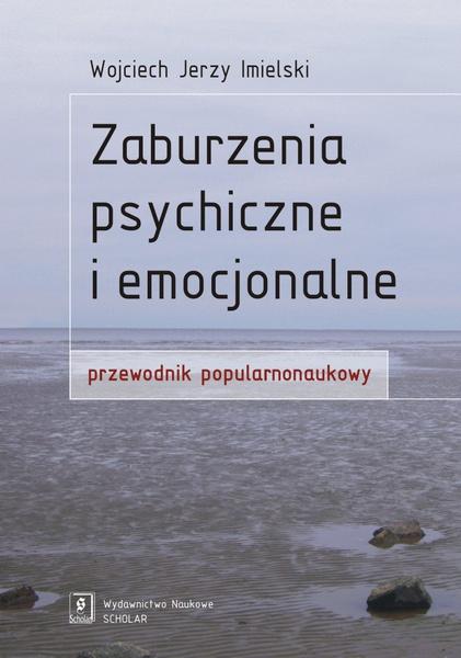Zaburzenia psychiczne i emocjonalne. Przewodnik popularnonaukowy