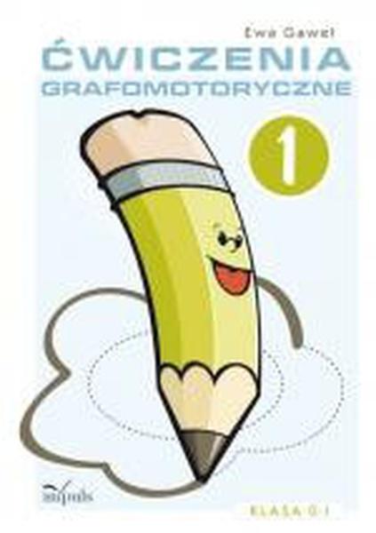 Ćwiczenia grafomotoryczne. Klasa 0-I. Zeszyt 1. Ćwiczenia wspomagające naukę pisania