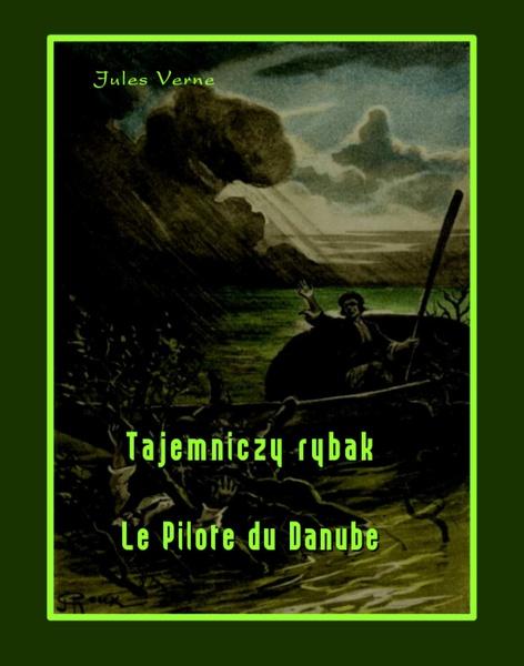 Tajemniczy rybak - Le Pilote du Danube