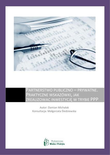 Partnerstwo publiczno - prywatne - praktyczne wskazówki, jak zrealizować inwestycję w trybie PPP