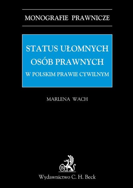 Status ułomnych osób prawnych w polskim prawie cywilnym