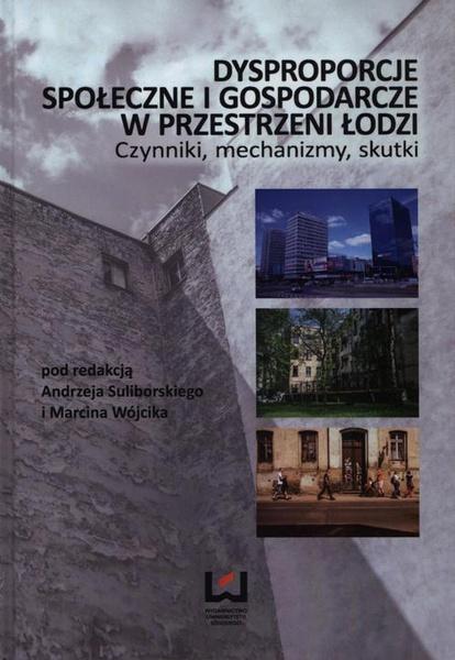 Dysproporcje społeczne i gospodarcze w przestrzeni Łodzi
