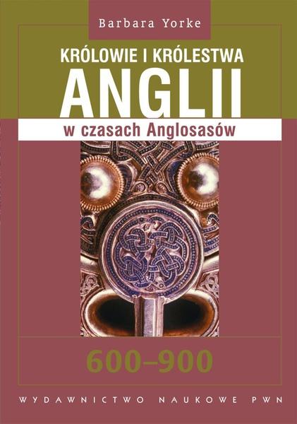 Królowie i królestwa Anglii w czasach Anglosasów. 600-900
