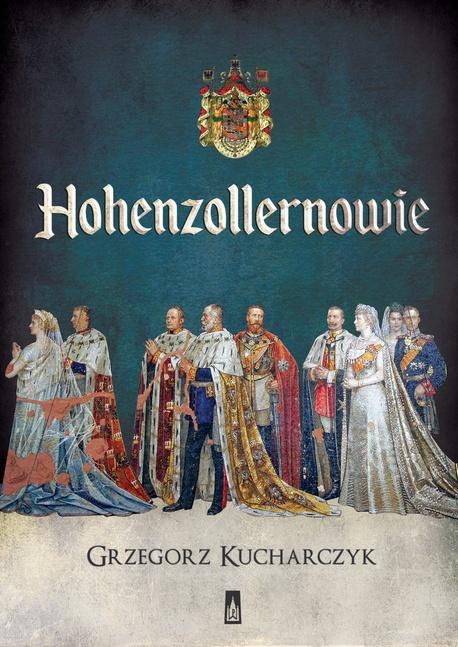 Hohenzollernowie - Grzegorz Kucharczyk