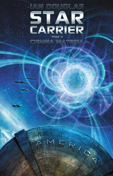 Star Carrier. Tom V: Ciemna materia