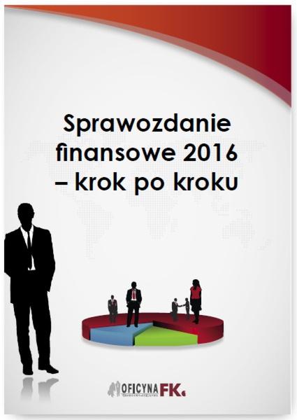 Sprawozdanie finansowe za 2016 rok – krok po kroku