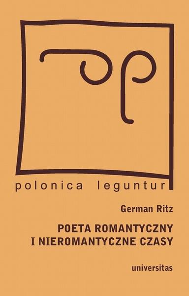 Poeta romantyczny i nieromantyczne czasy