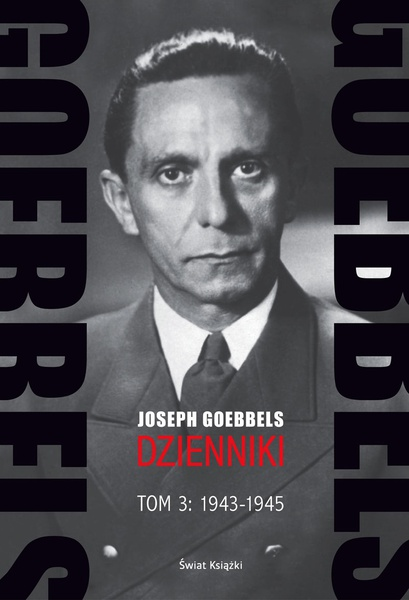 Goebbels. Dzienniki. Tom 3: 1943-1945