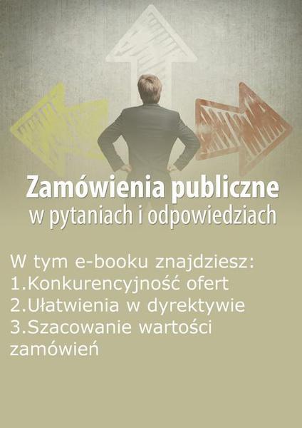 Zamówienia publiczne w pytaniach i odpowiedziach, wydanie kwiecień 2014 r.