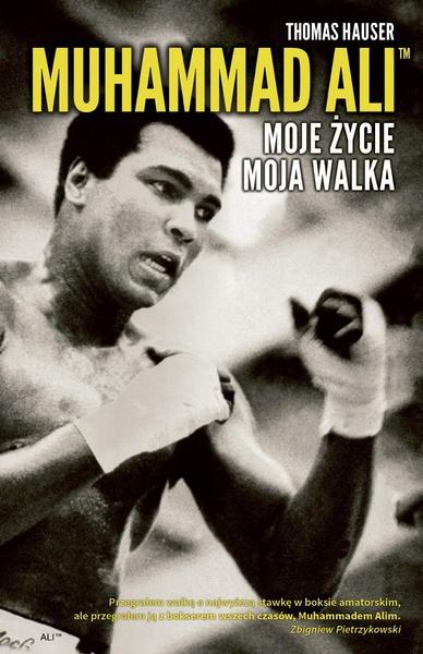 Muhammad Ali. Moje życie, moja walka