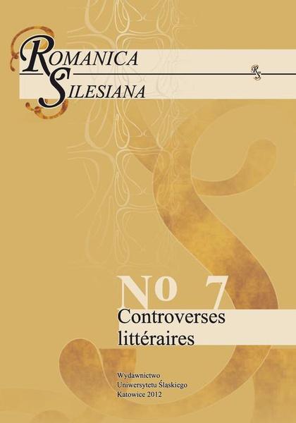 Romanica Silesiana. No 7: Controverses littéraires