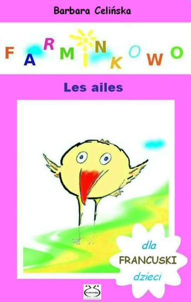 Francuski dla dzieci. Farminkowo. Les ailes.