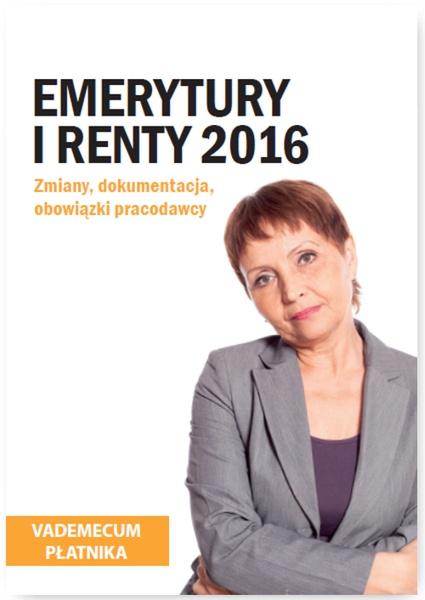 Emerytury i renty 2016. Zmiany, dokumentacja, obowiązki pracodawcy