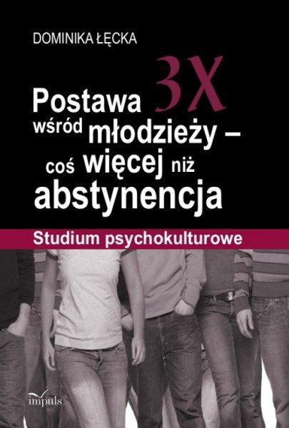 Postawa 3X wśród młodzieży – coś więcej niż abstynencja