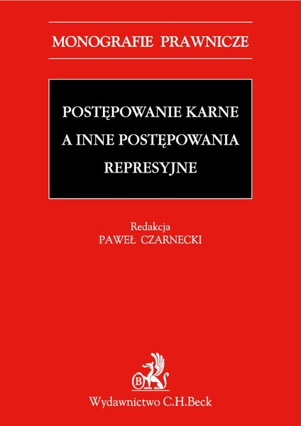 Postępowanie karne a inne postępowania represyjne