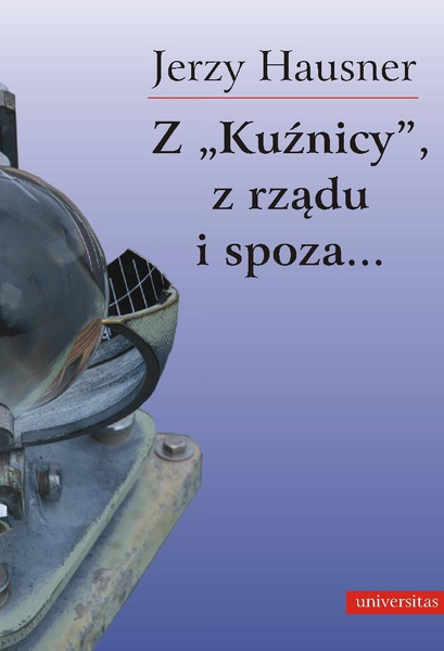 """Z """"Kuźnicy"""", z rządu i spoza..."""