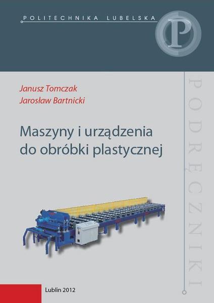 Maszyny i urządzenia do obróbki plastycznej