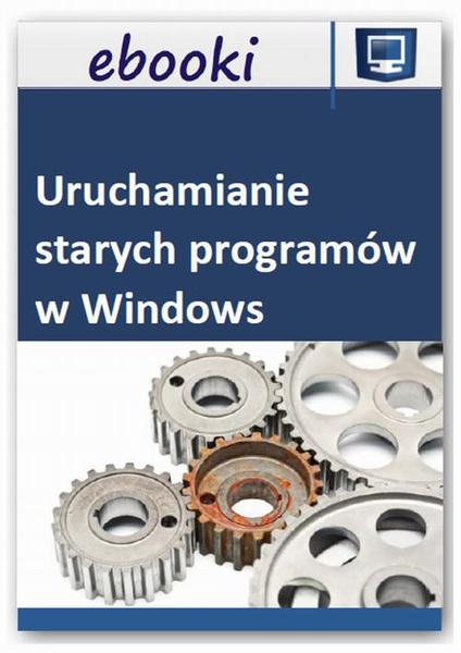 Uruchamianie starych programów w Windows 7