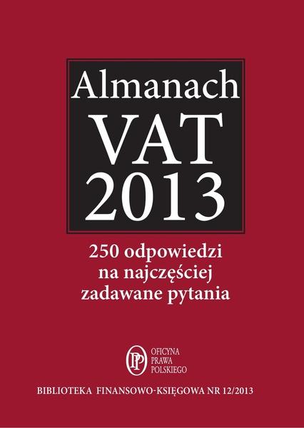 Almanach VAT 2013 - 250 odpowiedzi na najczęściej zadawane pytania