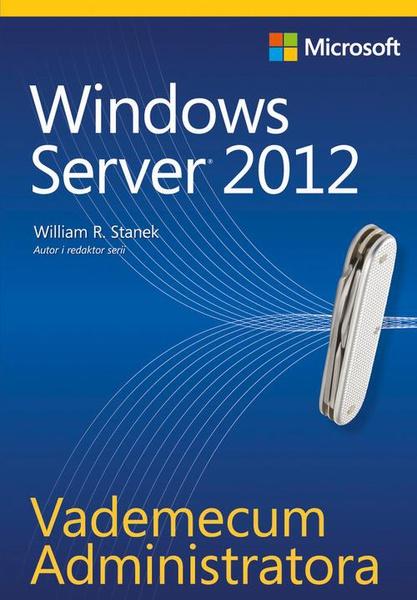 Vademecum Administratora Windows Server 2012